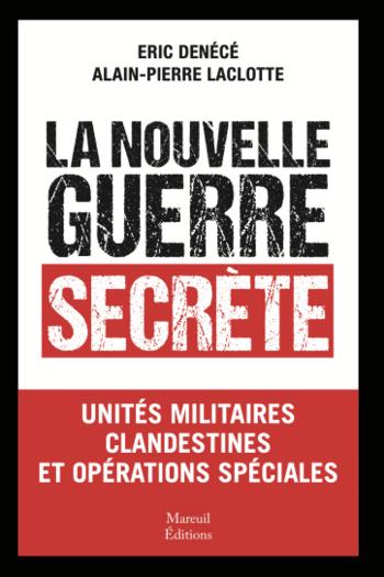 """Eric Denécé : """"La nouvelle guerre secrète"""""""