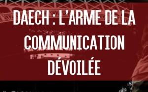 DAECH : L'arme de la communication dévoilée