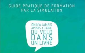 Parution : « Guide pratique de formation par la simulation »