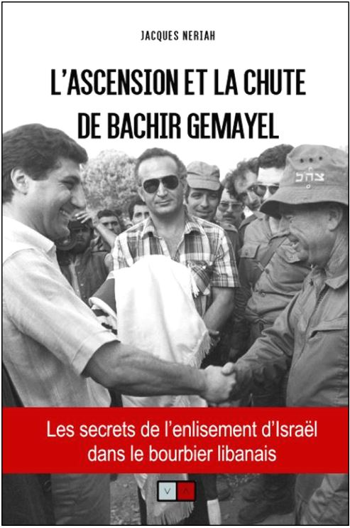 L'ASCENSION ET LA CHUTE DE BACHIR GEMAYEL