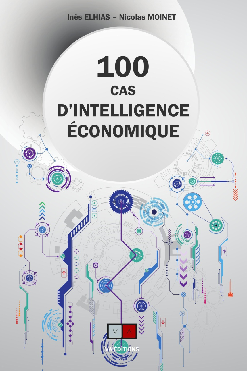 CENT CAS D'INTELLIGENCE ECONOMIQUE